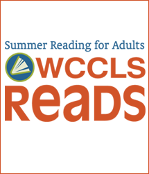 WCCLS Reads: Summer Reading for Adults