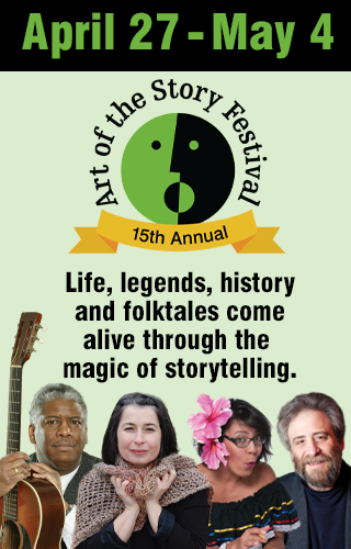 April 27-May 4, 2019. Life, legends, history and folktales come alive through the magic of storytelling.