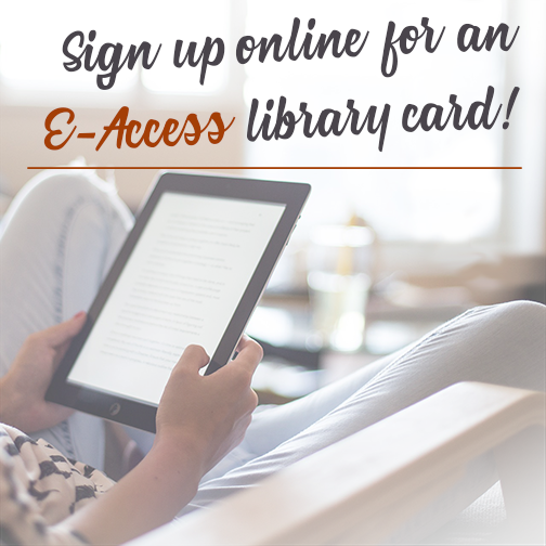 Sign up online for an E-Access library card!