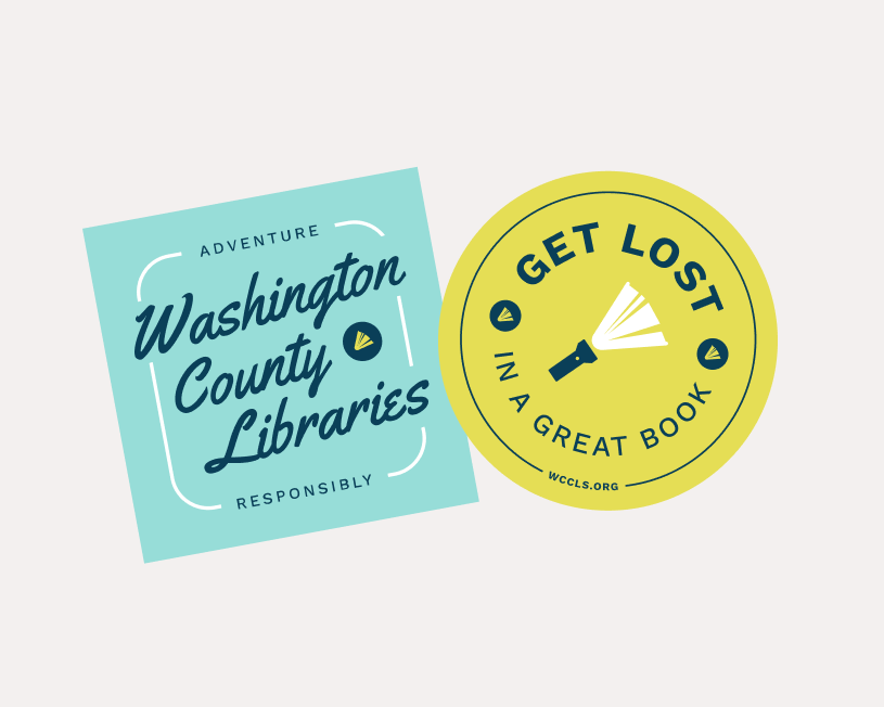 Adventure responsibly Washington County libraries. Get lost in a great book.