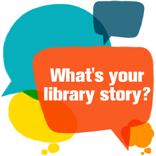 What's Your Library Story?