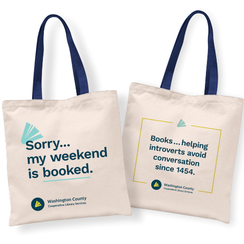 """Two tote bags. One says """"Sorry my weekend is booked"""" and the other says """"Books ... helping introverts avoid conversation since 1454."""""""